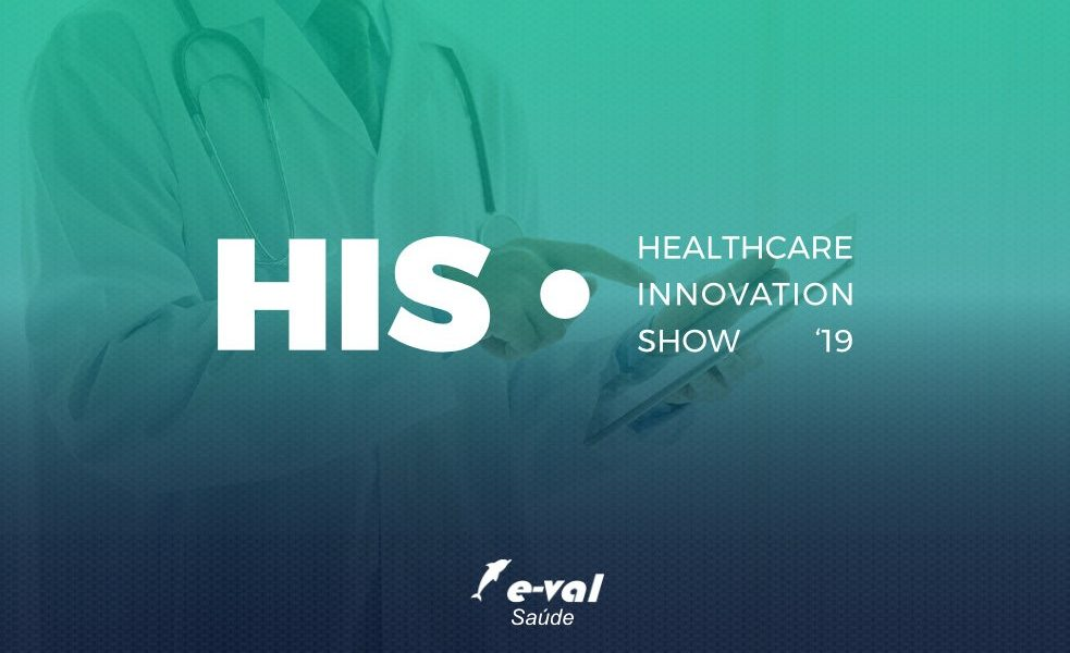 (Saúde) Confira a participação da E-VAL no HIS 2019